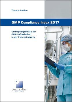 GMP Compliance Index 2017 von Peither,  Thomas