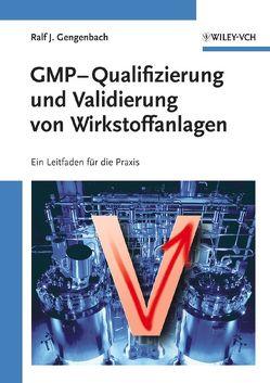 GMP-Qualifizierung und Validierung von Wirkstoffanlagen von Gengenbach,  Ralf