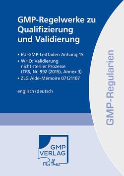 GMP-Regelwerke zu Qualifizierung und Validierung