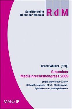 Gmundner Medizinrechtskongress 2009 von Birklbauer,  Alois, Jabornegg,  Peter, Korn,  Gottfried, Potacs,  Michael, Resch,  Reinhard, Stadler,  Manuela, Wallner,  Felix