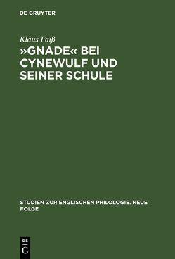 »Gnade« bei Cynewulf und seiner Schule von Faiss,  Klaus