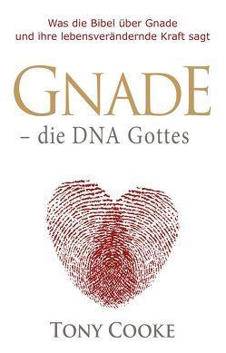 Gnade – die DNA Gottes von Cooke,  Tony