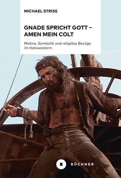 Gnade spricht Gott – Amen mein Colt von Striss,  Michael