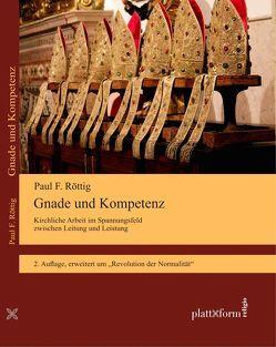 Gnade und Kompetenz von RÖTTIG,  Paul F.