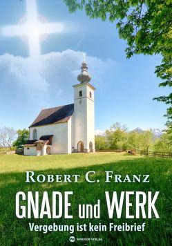 Gnade und Werk von Franz,  Robert C.