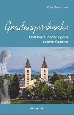 Gnadengeschenke von Zimmermann,  Peter