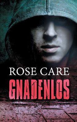 Gnadenlos von Care,  Rose
