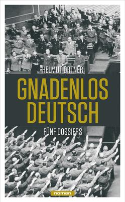 Gnadenlos Deutsch von Ortner,  Helmut