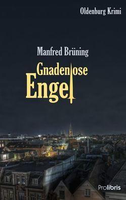 Gnadenlose Engel von Brüning,  Manfred