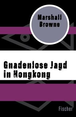 Gnadenlose Jagd in Hongkong von Browne,  Marshall, Sandberg,  Mechtild
