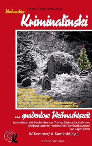 … gnadenlose Weihnachtszeit von Ehlers,  Jürgen, Jaumann,  Bernhard, Kaminski,  Andreas, Kastura,  Thomas, Kemmer,  Wolfgang, Knorr,  Herbert, Naber,  Sabina