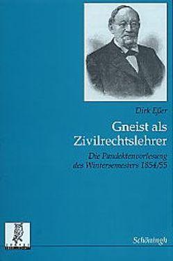 Gneist als Zivilrechtslehrer von Esser,  Dirk