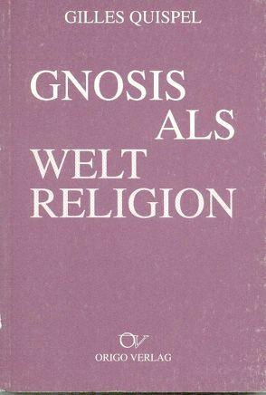 Gnosis als Weltreligion von Quispel,  Gilles