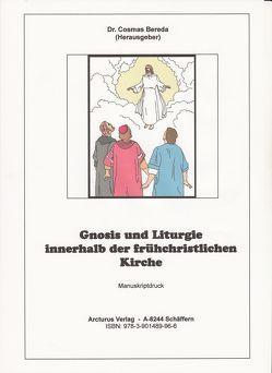 Gnosis und Liturgie innerhalb der frühchristlichen Kirche von Bereda,  Cosmas