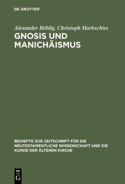 Gnosis und Manichäismus von Böhlig,  Alexander, Markschies,  Christoph