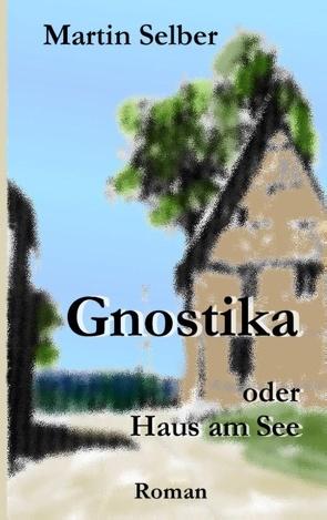 Gnostika von Merbt,  Peter, Selber,  Martin