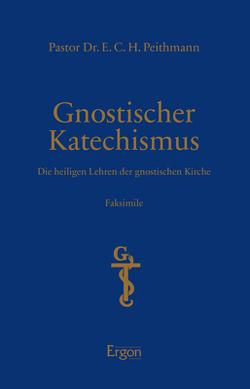Gnostischer Katechismus – Mysterien der Gnosis von Peithmann,  E.C.H.