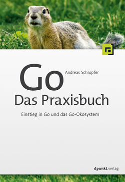 Go – Das Praxisbuch von Schröpfer,  Andreas