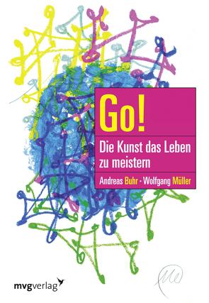 Go! Die Kunst, das Leben zu meistern von Buhr,  Andreas, Mueller,  Wolfgang
