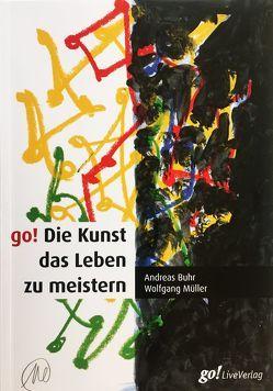go! Die Kunst das Leben zu meistern von Buhr,  Andreas, Mueller,  Wolfgang