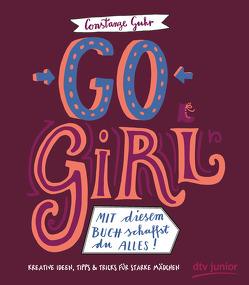Go, Girl! Mit diesem Buch schaffst du alles von Guhr,  Constanze