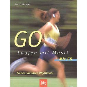 GO – Laufen mit Musik – Finden Sie Ihren Rhythmus! von Klumpp,  Matthias, Stall,  Joachim