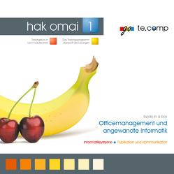 go te.comp – HAK Officemanagement und angewandte Informatik 1 (inkl. Trainingssoftware) von Tassatti,  Christian
