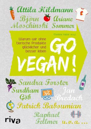 Go vegan! von Fellmer,  Raphael, Göb,  Surdham, Halser,  Marlene, Hildmann,  Attila, Moschinski,  Björn, Sommer,  Ariane