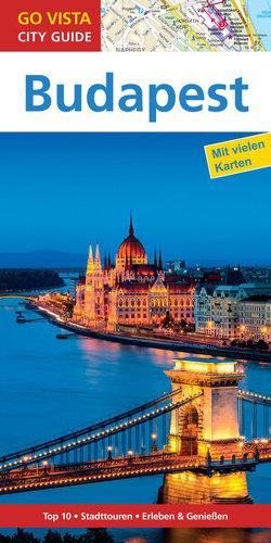 GO VISTA: Reiseführer Budapest von Mischke,  Roland