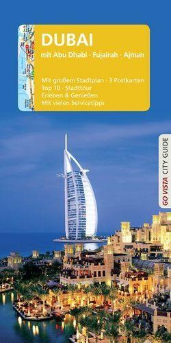 GO VISTA: Reiseführer Dubai von Ammann,  Renate