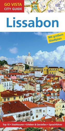 GO VISTA: Reiseführer Lissabon von Tobias,  Ruth