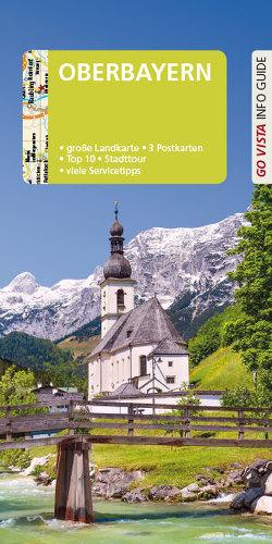 GO VISTA: Reiseführer Oberbayern von Kappelhoff,  Marlis