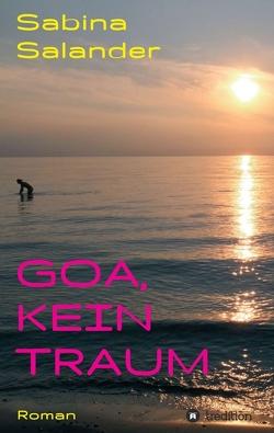 Goa, kein Traum von Salander,  Sabina