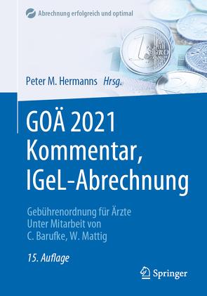 GOÄ 2021 Kommentar, IGeL-Abrechnung von Barufke,  Constanze, Hermanns,  Peter M., Mattig,  Wolfgang