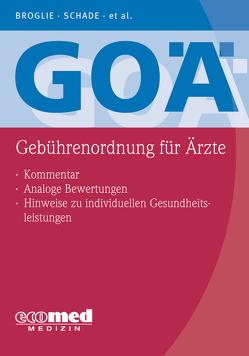 GOÄ (Gebührenordnung für Ärzte) von Broglie,  Maximilian Guido, Pranschke-Schade,  Stefanie, Schade,  Hans-Joachim