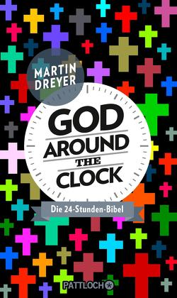 God around the clock von Dreyer,  Martin