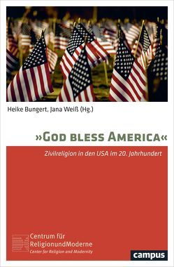 """God bless America"" von Bassmir,  Anja-Maria, Brænder,  Morten, Bungert,  Heike, Ebel,  Jonathan H., Haberski,  Raymond Jr., Manis,  Andrew, Santoro,  Anthony, Stockhosen,  Ulrike, Weiss,  David, Weiß,  Jana"