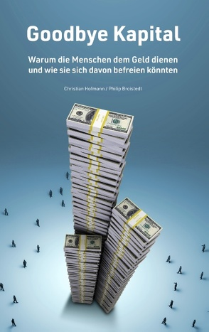 Goodbye Kapital von Broistedt,  Philip, Hofmann,  Christian