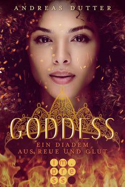 Goddess 1: Ein Diadem aus Reue und Glut von Dutter,  Andreas
