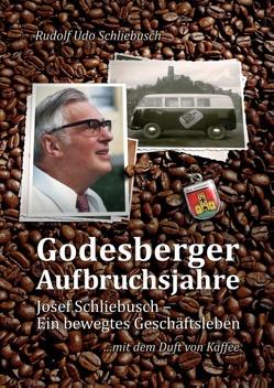 Godesberger Aufbruchsjahre von Schliebusch,  Rudolf Udo