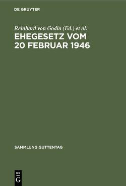 Ehegesetz vom 20 Februar 1946 von Godin,  Hans von, Godin,  Reinhard von, Tölke