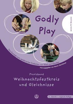 Godly play. Das Konzept zum spielerischen Entdecken von Bibel und Glauben von Berryman,  Jerome W, Steinhäuser,  Martin