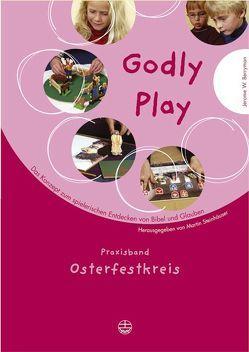 Godly play. Das Konzept zum spielerischen Entdecken von Bibel und Glauben von Berrymann,  Jerome W, Steinhäuser,  Martin