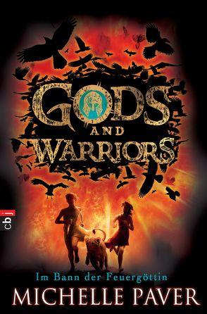 Gods and Warriors – Im Bann der Feuergöttin von Jung,  Gerald, Paver,  Michelle, Reinhardus,  Sabine