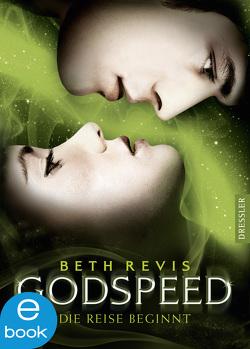 Godspeed – Die Reise beginnt von Revis,  Beth