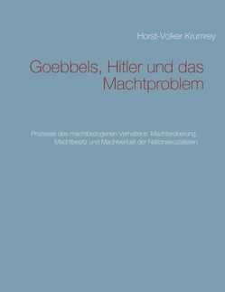 Goebbels, Hitler und das Machtproblem von Krumrey,  Horst-Volker