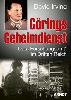 Görings Geheimdienst von David,  Irving