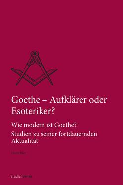 Goethe – Aufklärer oder Esoteriker? von Biet,  Franz