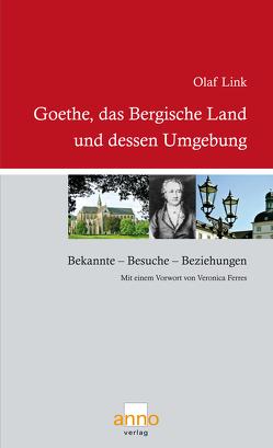 Goethe, das Bergische Land und dessen Umgebung von Ferres,  Veronica, Link,  Olaf