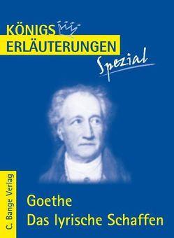 Goethe. Das lyrische Schaffen. von Bernhardt,  Rüdiger, Goethe,  Johann Wolfgang von
